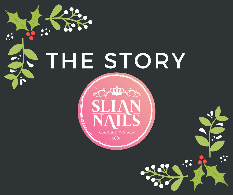 The story of SLIAN NAILS (Part 1)